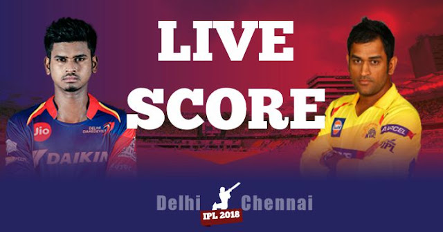 IPL 2018 Match 30 CSK vs DD Live Score and Full Scorecard