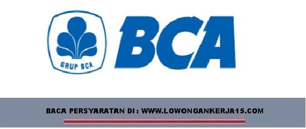 Lowongan Kerja   Staf Admin Kredit Bank BCA   Oktober 2018