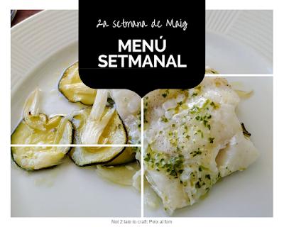 Not 2 late to craft: menú setmanal 2a setmana maig