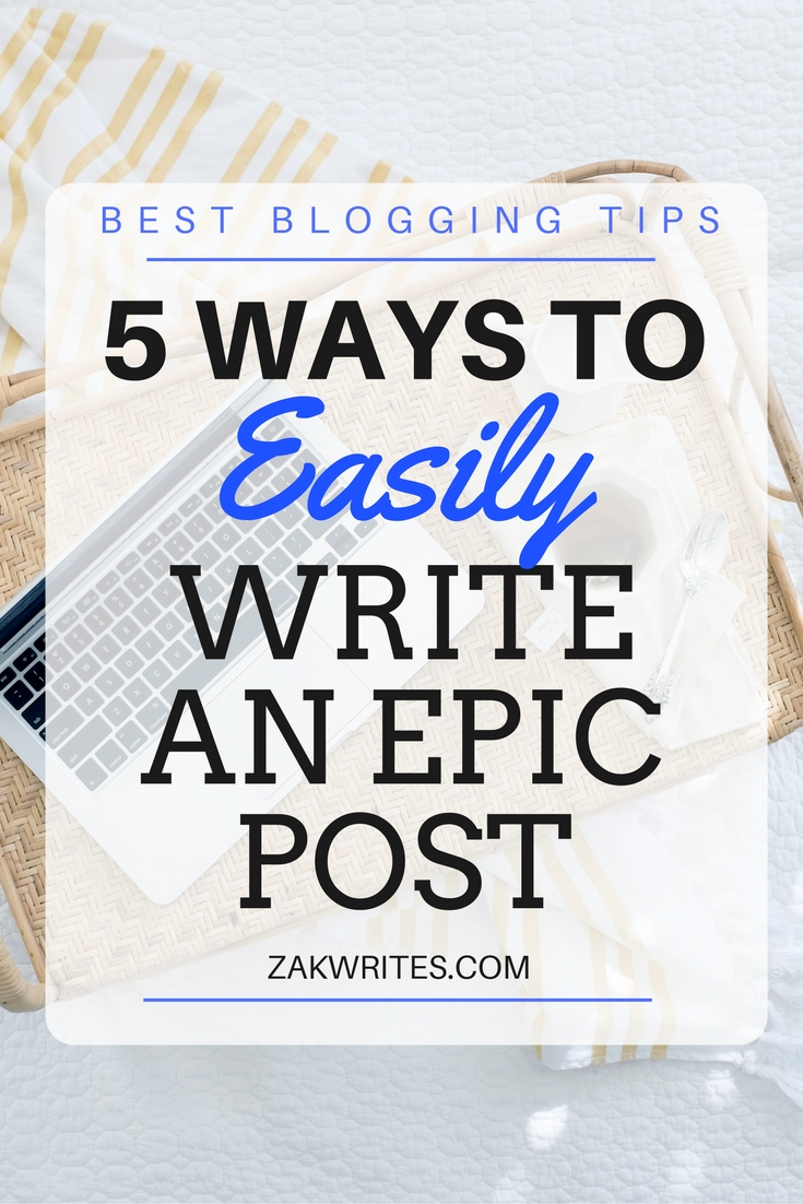 write epic blog post, how to blog, blogging tips,blog,how to blog,how to write an awesome blog post,tips on blogging,blogging tips,writing and blogging,writing tips