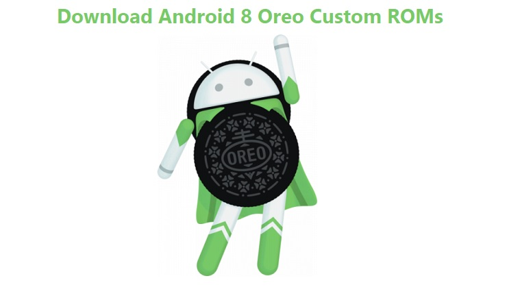 Download Android 8 Oreo Custom ROMs
