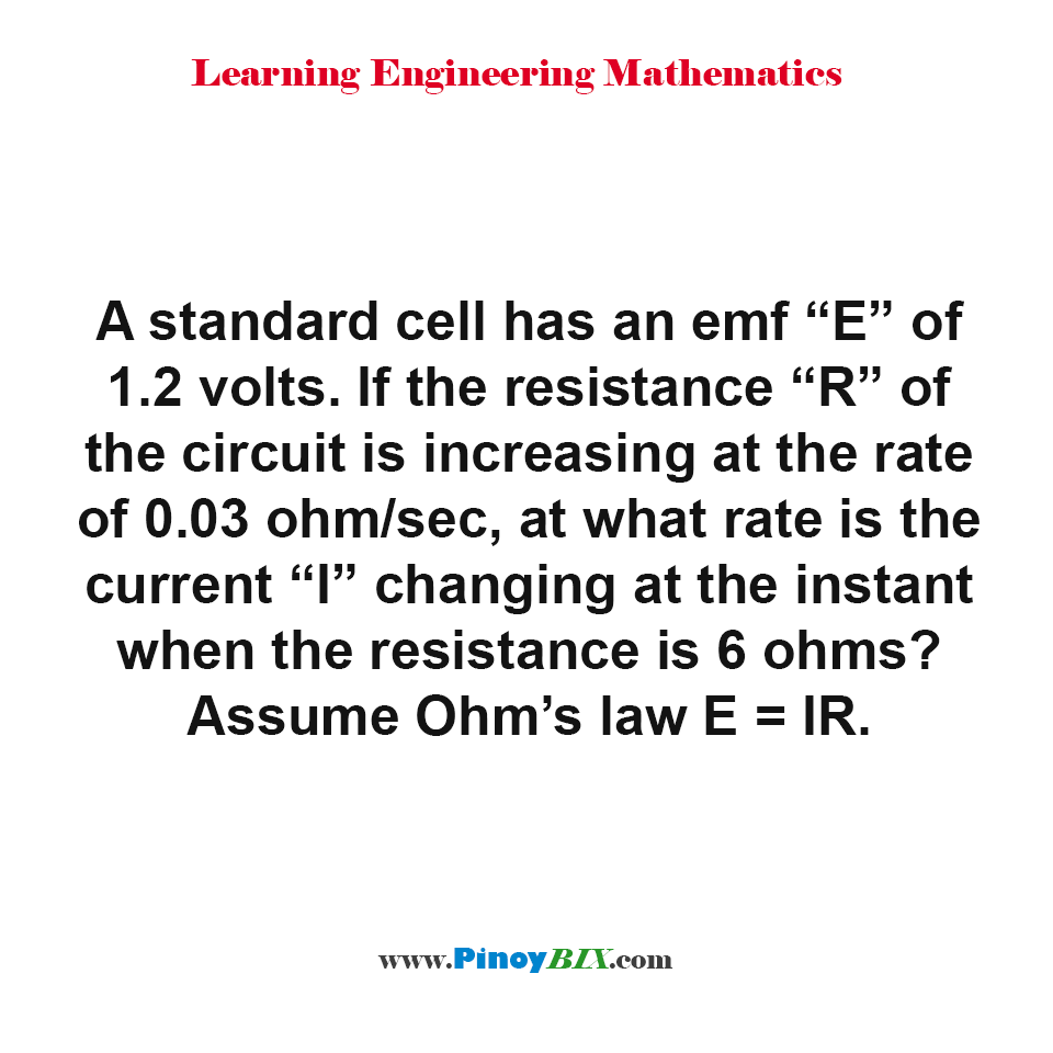 At what rate is the current changing at the instant when the resistance is 6 ohms?