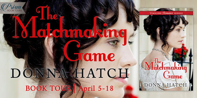 The Matchmaking Game by Donna Hatch – Grand Finale Blitz + Giveaway