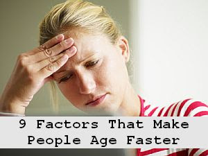 https://foreverhealthy.blogspot.com/2012/07/9-factors-that-make-people-age-faster.html#more