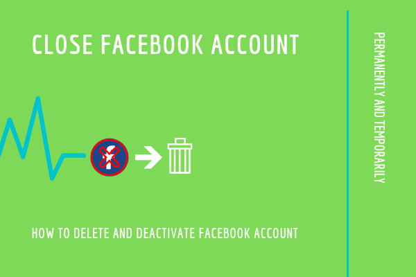 How Can I Close My Account On Facebook<br/>