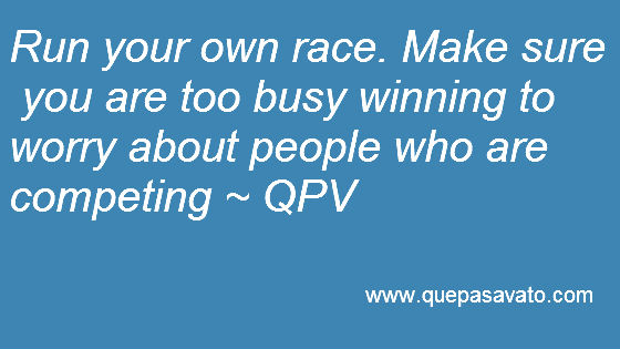 VIVΔ BUEN : Daily Inspiration: Run Your Own Race. Forget