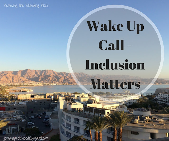 Wake Up Call - Inclusion Matters; Removing the Stumbling Block