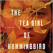 Review of: The Tea Girl of Hummingbird Lane by Lisa See