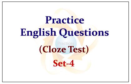 Practice English Questions (Cloze Test) set-4