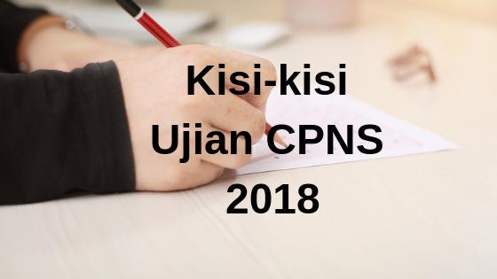 Kisi-kisi Ujian CPNS 2018