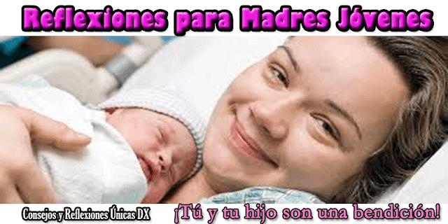 reflexiones para madres jóvenes, porque ambos son bendición del cielo