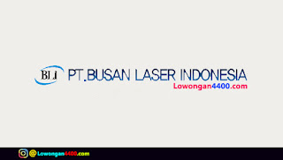 Lowongan Kerja PT. Busan Laser Indonesia Cikarang Terbaru