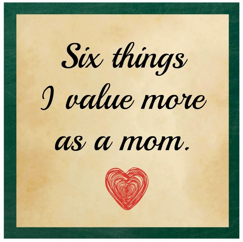 Cheerful: Six things I value more as a mom (Guest Post