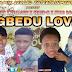 (MUSICS) GBEDU-LOVE by ability x zealody x star rocker x celeb-n