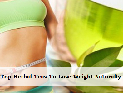 Top Herbal Teas To Lose Weight Naturally