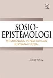 Memanusiakan Sains Melalui Sosio-Epistemologi