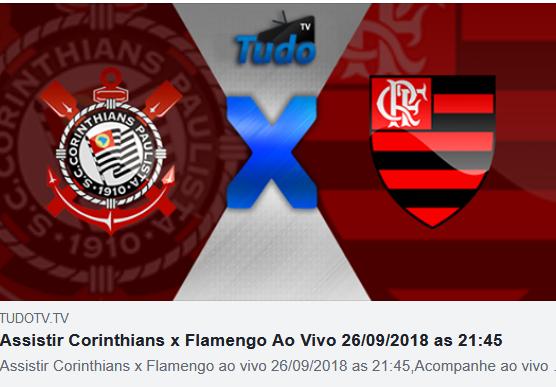 Assistir Corinthians x Flamengo Ao Vivo 26/09/2018 as 21:45 (TV Tudo)