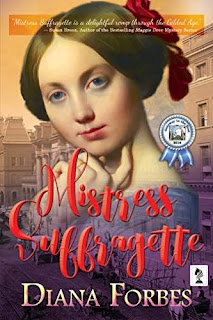 Mistress Suffragette - a fun historical romance by Diana Forbes