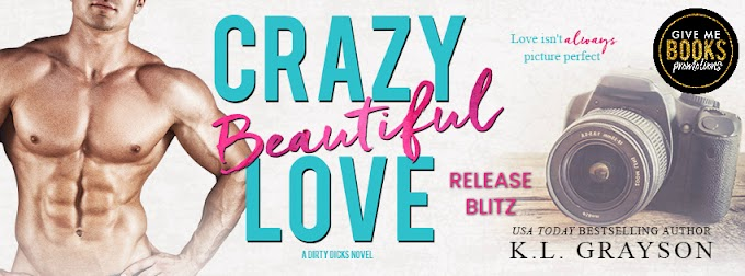RELEASE BLITZ PACKET - Crazy Beautiful Love by K.L. Grayson