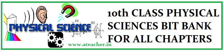 10th CLASS PHYSICAL SCIENCES BIT BANK FOR ALL CHAPTERS