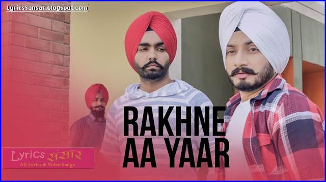 RAKHNE AA YAAR : Virasat Sandhu feat. Ammy Virk