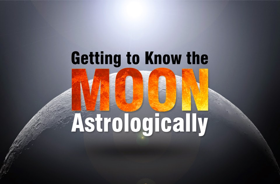 Getting to Know the Moon Astrologically