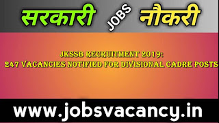 JKSSB Recruitment 2019: 247 Vacancies Notified for Divisional cadre Posts