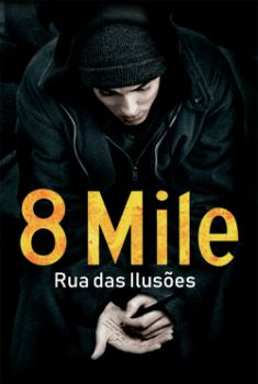 8 Mile: Rua das Ilusões Torrent - BluRay 720p Dublado