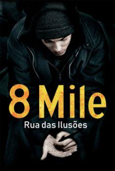 8 Mile: Rua das Ilusões Torrent - BluRay 720p Dublado