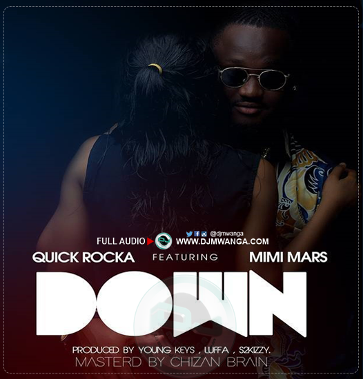 Quick Rocka Ft Mimi Mars - Down