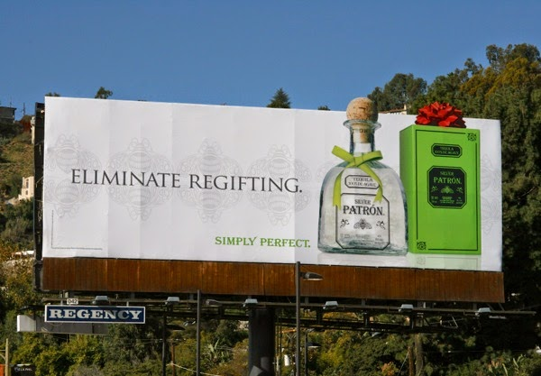 Eliminate regifting Patron Tequila billboard