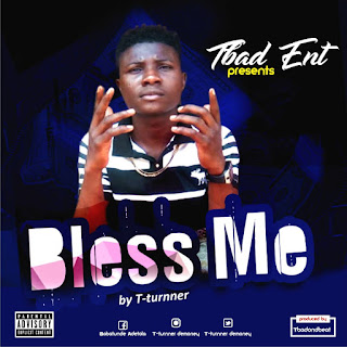 T Turnner - Bless me (Prod by TBad)