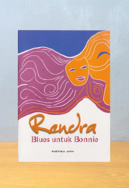 BLUES UNTUK BONNIE, Rendra