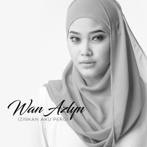 Wan Azlyn - Izinkan Ku Pergi MP3