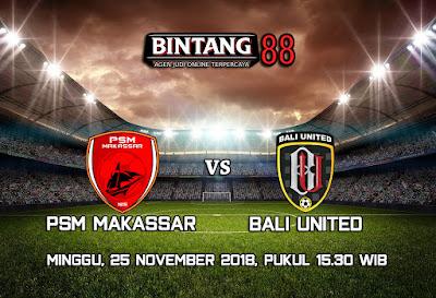 Prediksi PSM Makassar vs Bali United 25 November 2018