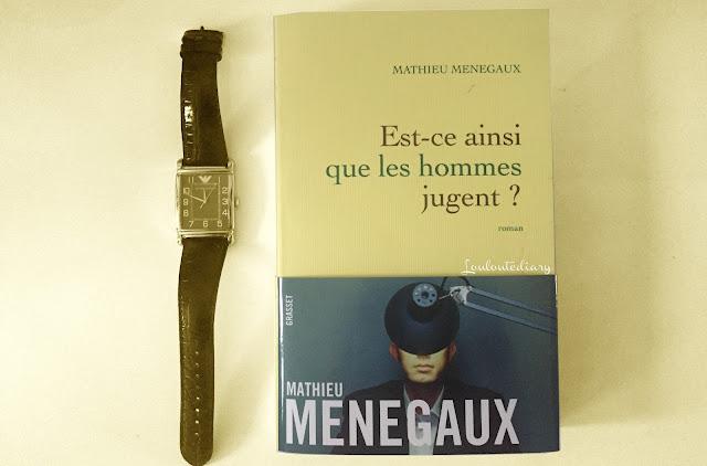 Mon avis sur le dernier roman de Mathieu Menegaux - est-ce ainsi que les hommes jugent ?