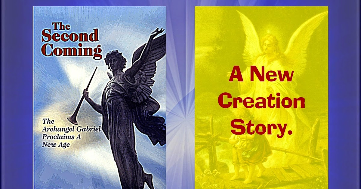 Angel News Network: THE SECOND COMING, The Archangel Gabriel