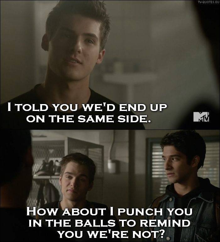 Teen Wolf - Quote - How about I punch you in the balls?