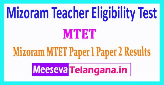 MTET Mizoram Teacher Eligibility Test Higher Education Board  MTET Results 2017
