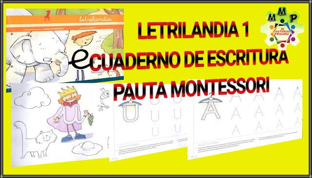 LETRILANDIA 1-CUADERNO DE ESCRITURA-PAUTA MONTESSORI