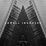 Axwell Λ Ingrosso - This Time - Single Cover
