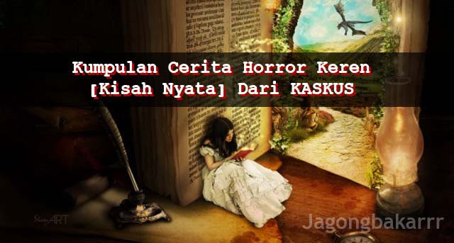 kumpulan-cerita-horror-ter---keren-kisah-nyata-dari-kaskus