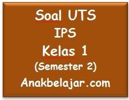 Soal UTS IPS kelas 1 semester 2  tahun 2016
