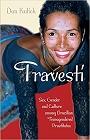 https://www.amazon.com/Travesti-Brazilian-Transgendered-Prostitutes-Sexuality/dp/0226461009