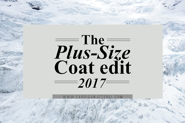 The Plus-Size Coat Edit || 2017