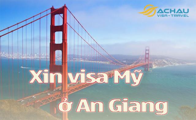 Xin visa Mỹ ở An Giang làm như thế nào ?