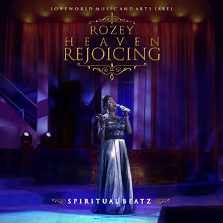 "Gospel Song: DOWNLOAD ""HEAVEN REJOICING"" BY ROZEY"