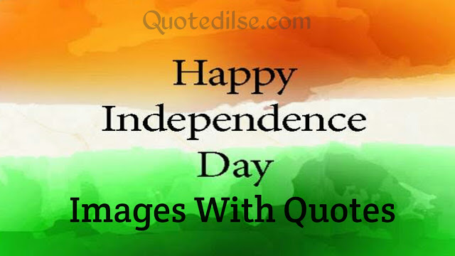 Happy Independence Day Images With Quotes