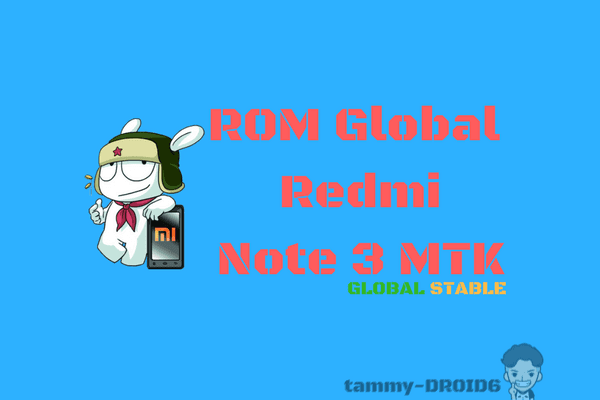 [Tested] Firmware Global Redmi Note 3 MTK (Hennessy)