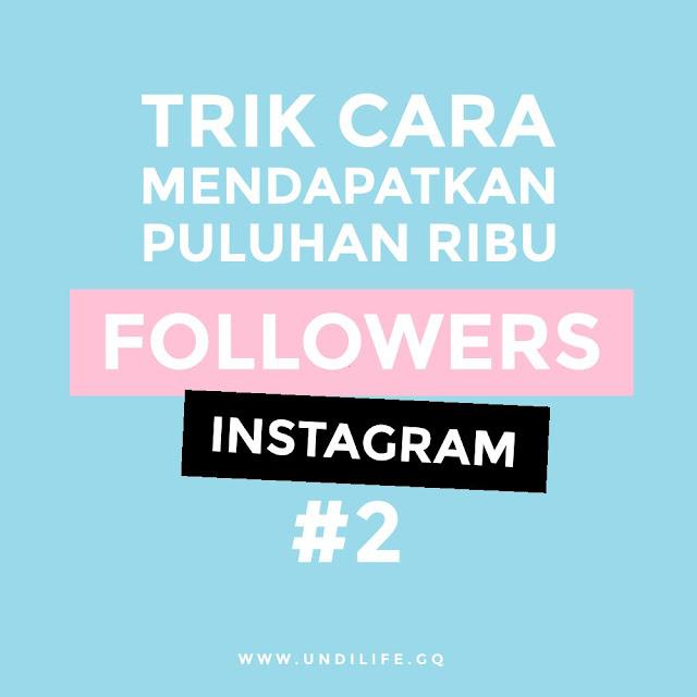 Trik Cara mendapatkan Puluhan Ribu Followers Instagram
